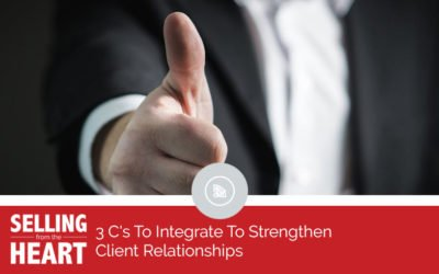 3 C's To Integrate To Strengthen Client Relationships