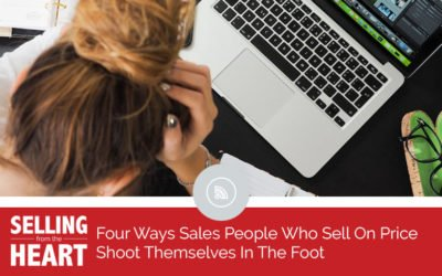 Four Ways Sales People Who Sell On Price Shoot Themselves In The Foot… and Destroy Industries