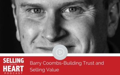 Barry Coombs-Building Trust and Selling Value