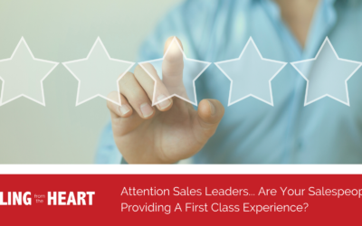 Attention Sales Leaders… Are Your Salespeople Providing A First Class Experience?