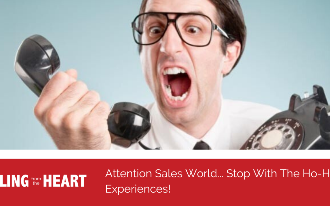 Attention Sales World… Stop With The Ho-Hum Experiences!