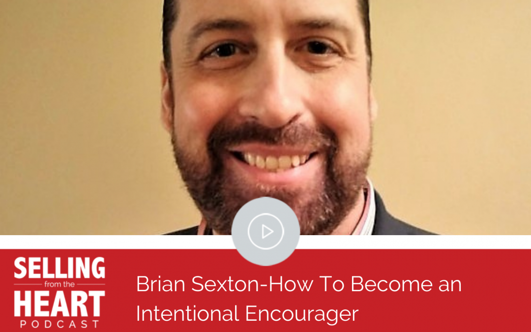 Brian Sexton-How To Become an Intentional Encourager