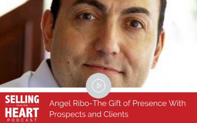 Angel Ribo-The Gift of Presence With Prospects and Clients