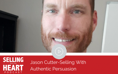 Jason Cutter-Selling With Authentic Persuasion