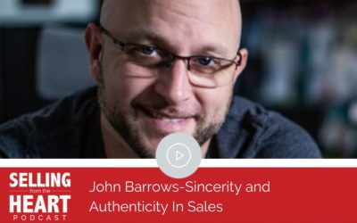 John Barrows-Sincerity and Authenticity In Sales
