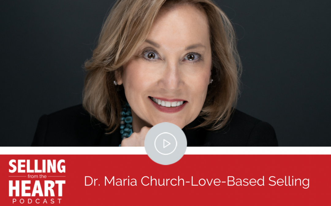 Dr. Maria Church-Love-Based Selling