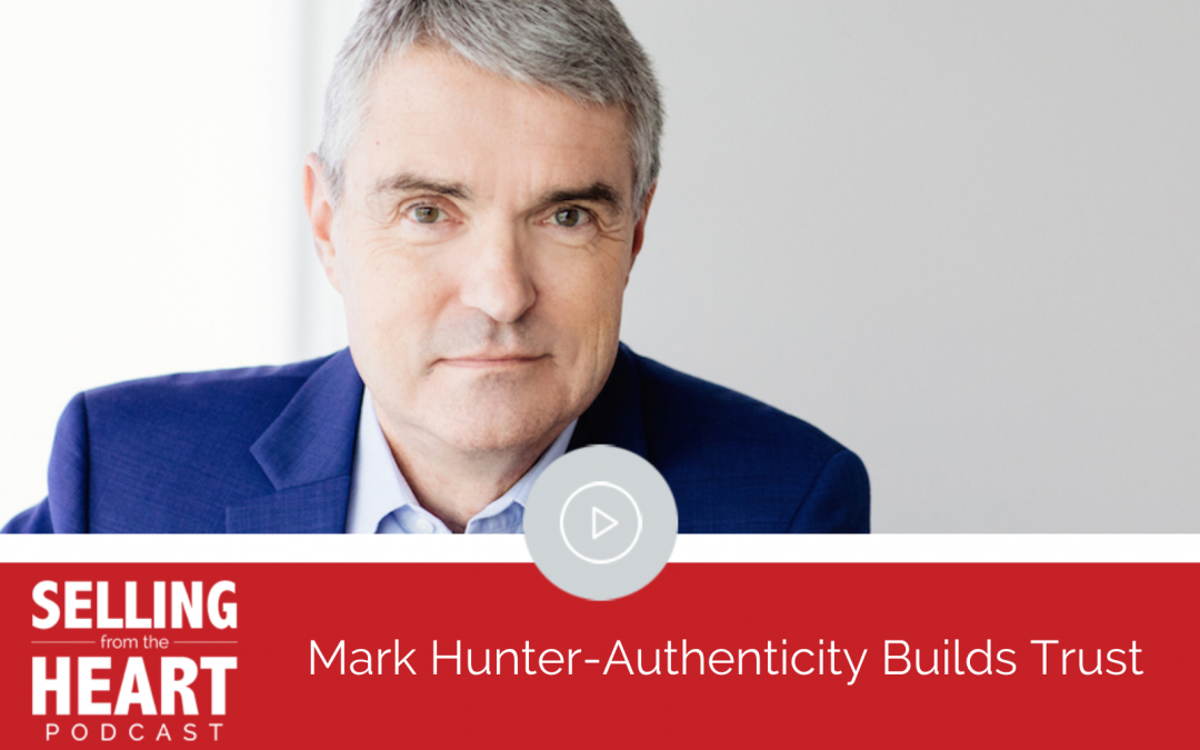 Mark Hunter-Authenticity Builds Trust
