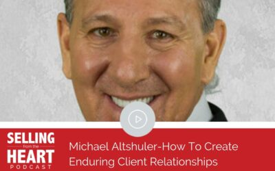 Michael Altshuler-How To Create Enduring Client Relationships