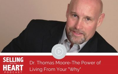 "Dr. Thomas Moore-The Power of Living From Your ""Why"""